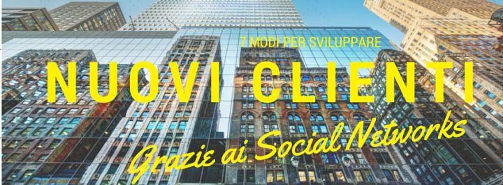7 modi per trovare clienti con i social networks